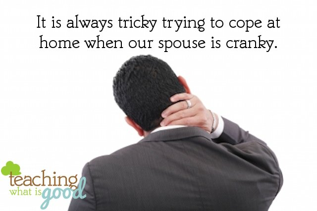 What to do when our husband is cranky.