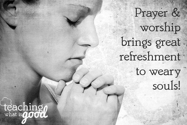 prayer and worship are refreshment