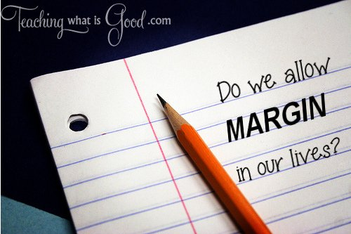Do we allow margin in our lives?