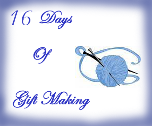 16 days of giftmaking