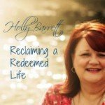 Holly Barrett at Reclaiming a Redeemed Life