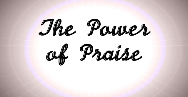 power and freedom of praise