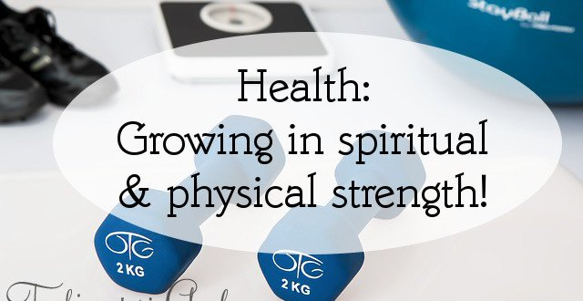 health comes in spiritual and physical strength