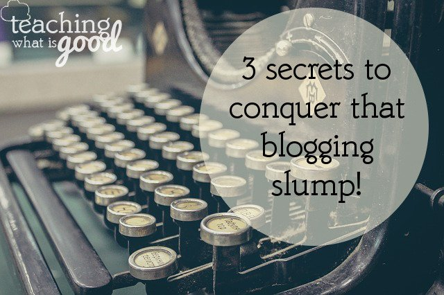 In a blogging slump? 3 ways to destroy it!