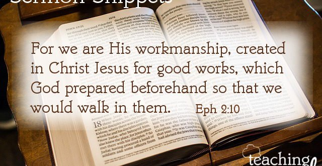 Sermon Snippets: we are His workmanship