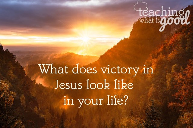 Victory in Jesus – how can this change your life?