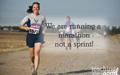 Reminder: our lives are run as a marathon, not a sprint!